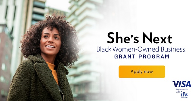 Visa She's Next Program : $10,000 Grants Plus other Benefits to 60 Black Owned Business