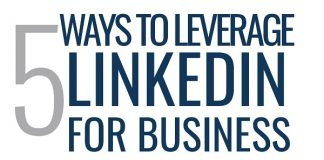 5 ways to leverage LinkedIn for business