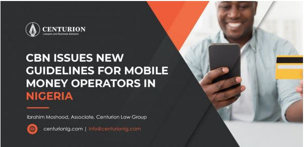 Central Bank of Nigeria (CBN) Issues New Guidelines for Mobile Money Operators in Nigeria (By Ibrahim Moshood)